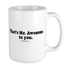 That's Mr. Awesome, to you -  Mug