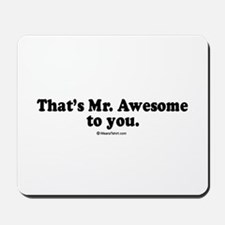 That's Mr. Awesome, to you -  Mousepad