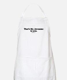 That's Mr. Awesome, to you -  BBQ Apron