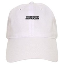 WORLDS GREATEST FINANCIAL PLANNER Baseball Cap