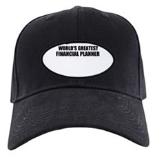 WORLDS GREATEST FINANCIAL PLANNER Baseball Hat