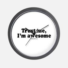 Trust me, I'm awesome -  Wall Clock