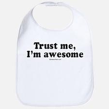 Trust me, I'm awesome -  Bib