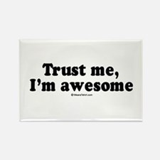 Trust me, I'm awesome - Rectangle Magnet