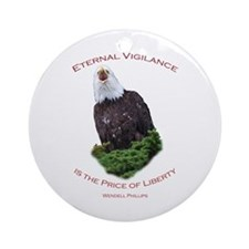 Eternal Vigilance is the Price of Freedom Ornament