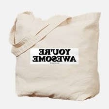 You're Awesome -  Tote Bag
