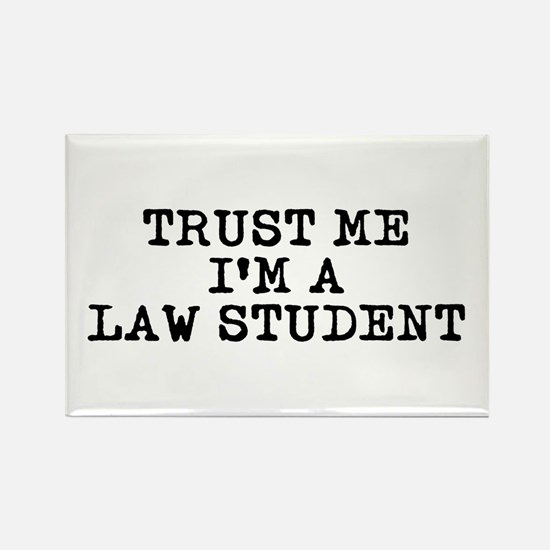 Trust Me I'm a Law Student Rectangle Magnet