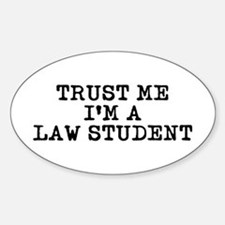 Trust Me I'm a Law Student Oval Decal