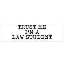 Trust Me I'm a Law Student Bumper Bumper Sticker