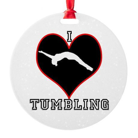 I LOVE TUMBLING Round Ornament