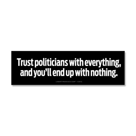 Trust Politicians With Everything Car Magnet 10 x