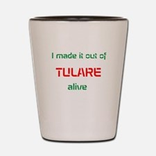 Out of Tulare Shot Glass