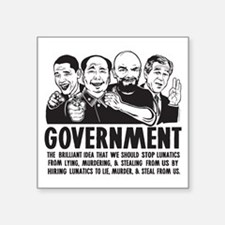 "Government Lunatics Square Sticker 3"" x 3"""