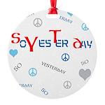 OYOOS SoYesterday design Round Ornament