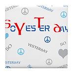 OYOOS SoYesterday design Tile Coaster