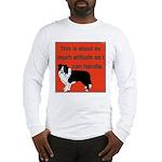 OYOOS Dog Attitude design Long Sleeve T-Shirt