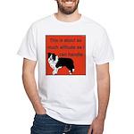OYOOS Dog Attitude design White T-Shirt