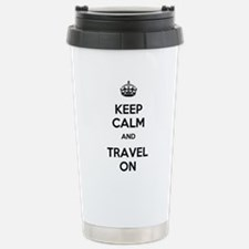 Keep Calm Travel On Travel Mug