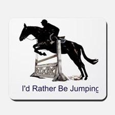 Id Rather Be Jumping Horse Mousepad