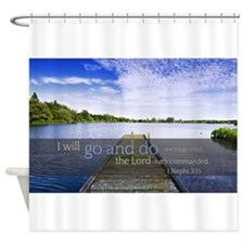 LDS Quotes- I will go and do... Shower Curtain