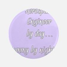 """Aerospace Engineer by day Mommy by night 3.5"""" Butt"""