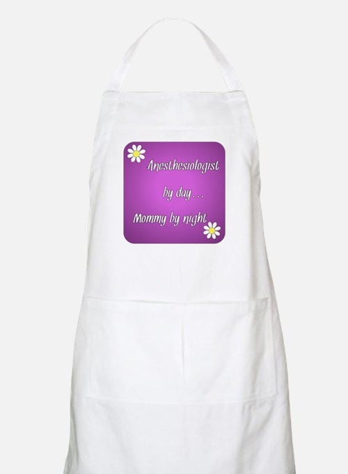 Anesthesiologist by day Mommy by night Apron