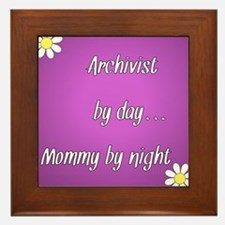 Archivist by day Mommy by night Framed Tile