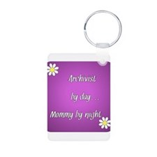 Archivist by day Mommy by night Keychains