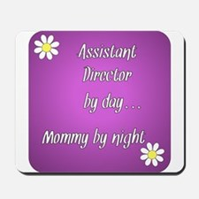 Assistant Director by day Mommy by night Mousepad
