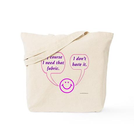I Need That Fabric Tote Bag