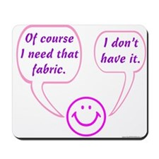 I Need That Fabric Mousepad