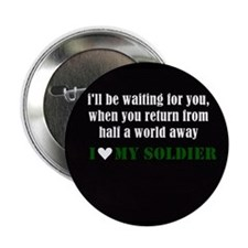 "i love my soldier 2.25"" Button"