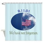 9-11 We Have Not Forgotten Shower Curtain