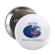 """9-11 We Have Not Forgotten 2.25"""" Button"""