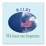 9-11 We Have Not Forgotten Square Car Magnet 3