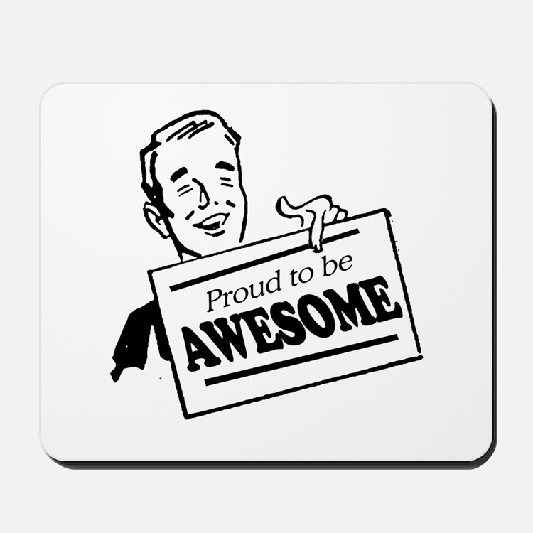 Proud to be Awesome -  Mousepad