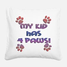 my kids have 4 paws sq sunset.png Square Canvas Pi