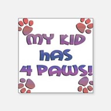 my kids have 4 paws sq sunset.png Square Sticker 3