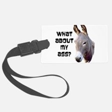 what about my ass.png Luggage Tag