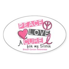 Peace Love A Cure For Breast Cancer Decal