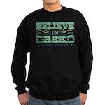 Believe in Greed Sweatshirt (dark)