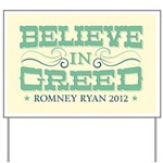 Believe in Greed Yard Sign