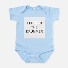 I PREFER THE DRUMMER Infant Bodysuit