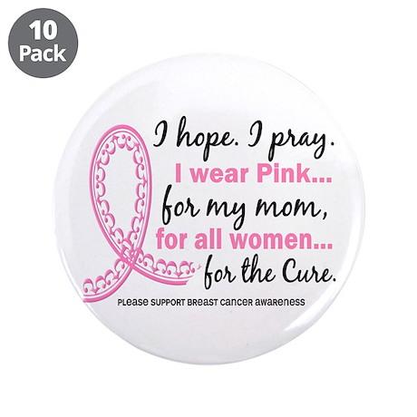 "Hope Pray Wear Pink Breast Cancer 3.5"" Button (10"