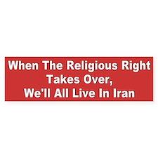 religious right takes over... Bumper Bumper Sticker