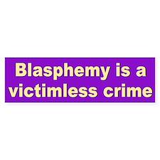 blasphemy... Bumper Bumper Sticker