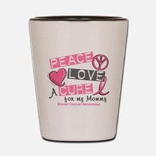 Peace Love A Cure For Breast Cancer Shot Glass