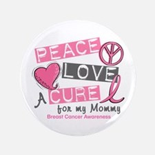 """Peace Love A Cure For Breast Cancer 3.5"""" Button"""