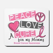 Peace Love A Cure For Breast Cancer Mousepad