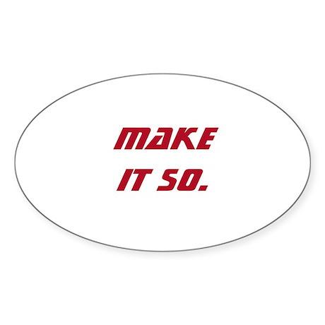 Make It So Sticker (Oval)
